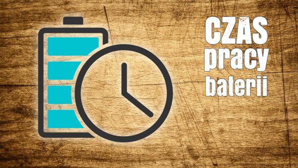 Jak oszacować czas pracy baterii