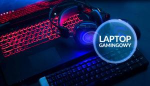 laptop gamingowy do grania