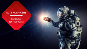 przenosnepl_astronautka kobieta w kosmosie pierwsza kobieta na księżycu